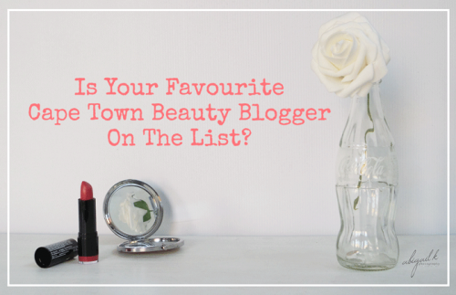 List of Cape Town Beauty Bloggers