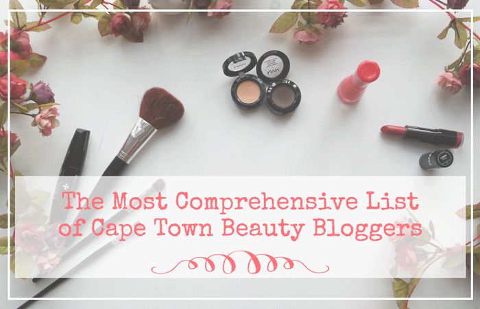 Most Comprehensive list of cape town beauty bloggers