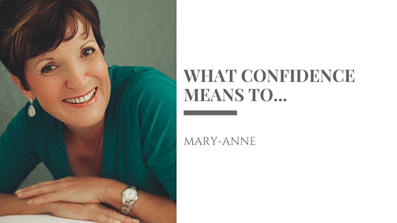 What confidence means to Mary-Anne