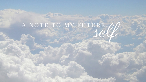 A note to my future self
