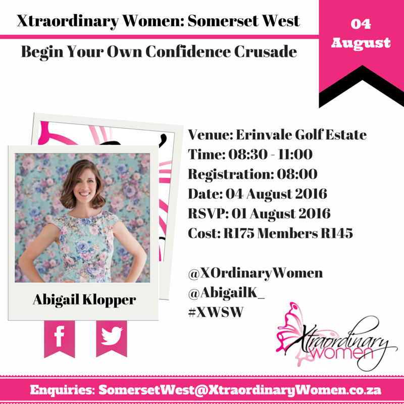 Begin Your Own Confidence Crusade Xtraordinary women network 4th August