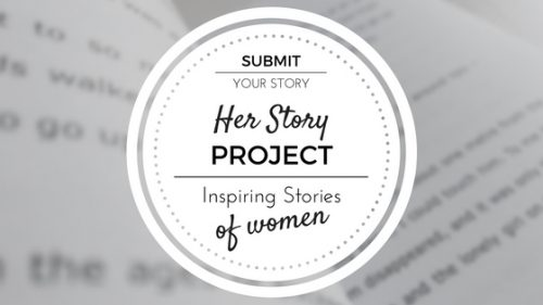 submit your story. Her Story Project