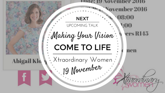 Next Upcoming Talk: Making Your Vision Come To Life