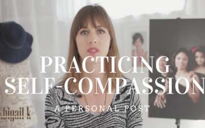 Practicing Self Compassion – A Personal Post