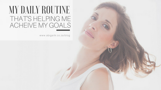 My daily routine that's helping me achieve my goals
