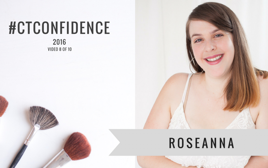 [Video 8] Roseanna #CTConfidence 2016 – What's your No.1 Confidence Challenge?