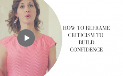 How to Reframe Criticism to Build Confidence