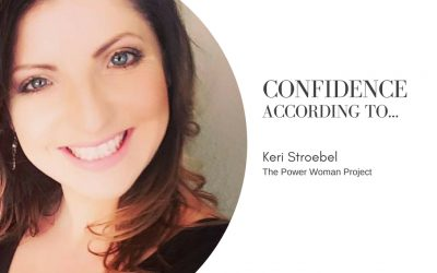 Confidence According To…Keri Stroebel | The Power Woman Project
