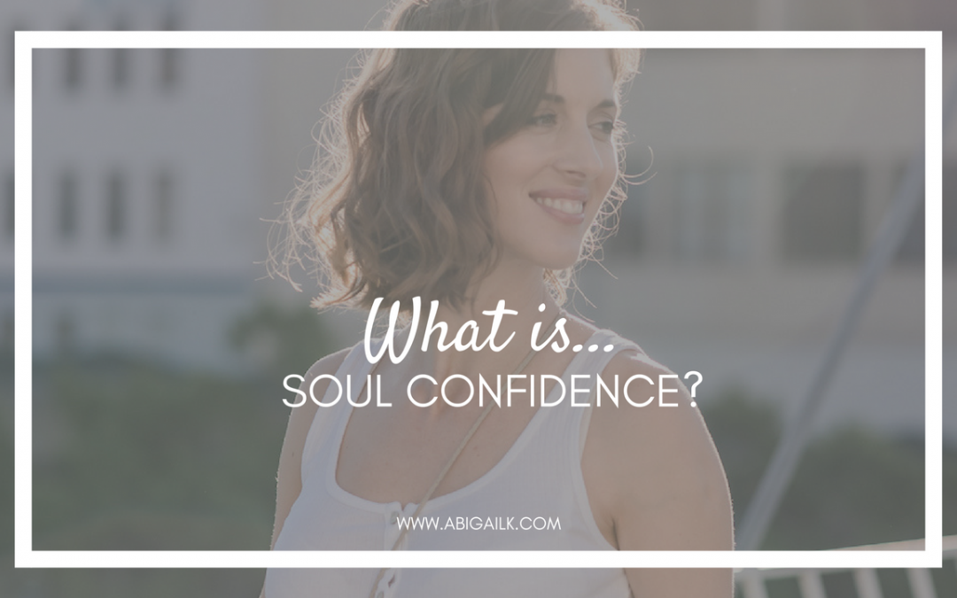 What Is Soul Confidence?