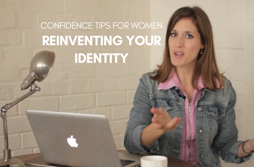 [video] Confidence Tip for Women – Reinventing Your Identity
