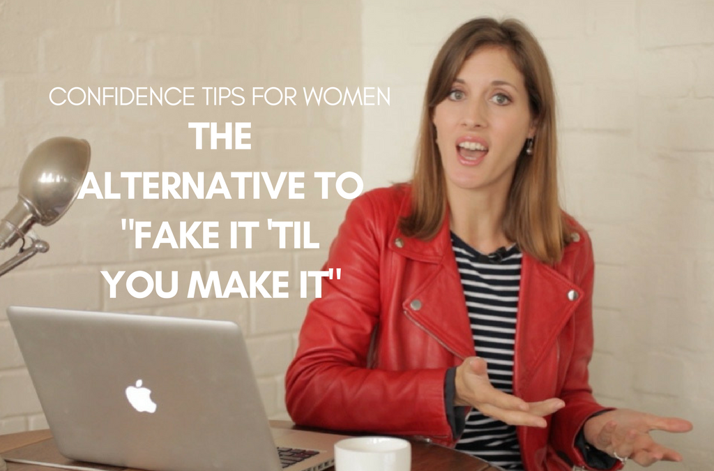 [Video] Confidence Tips for Career Women: The Alternative to 'Fake It 'til You Make It'