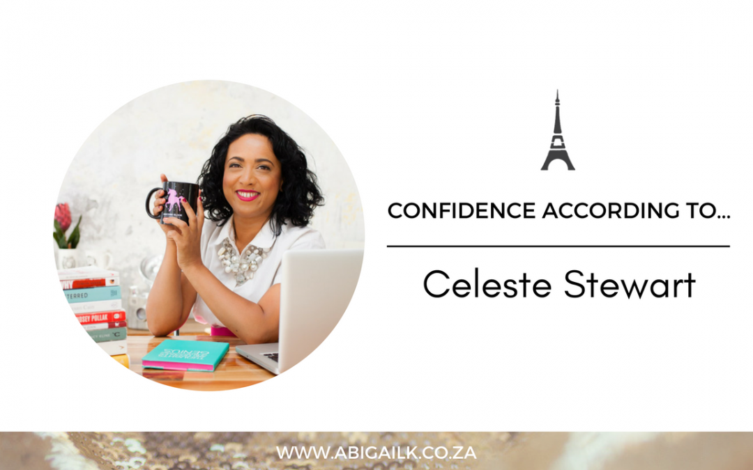 Confidence According To… Celeste Stewart
