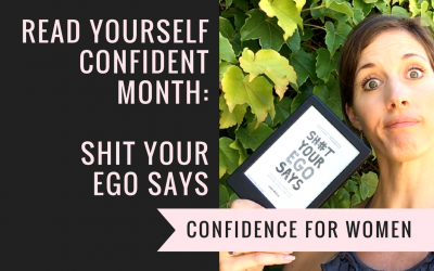 Read Yourself Confident Month: Shit Your Ego Says