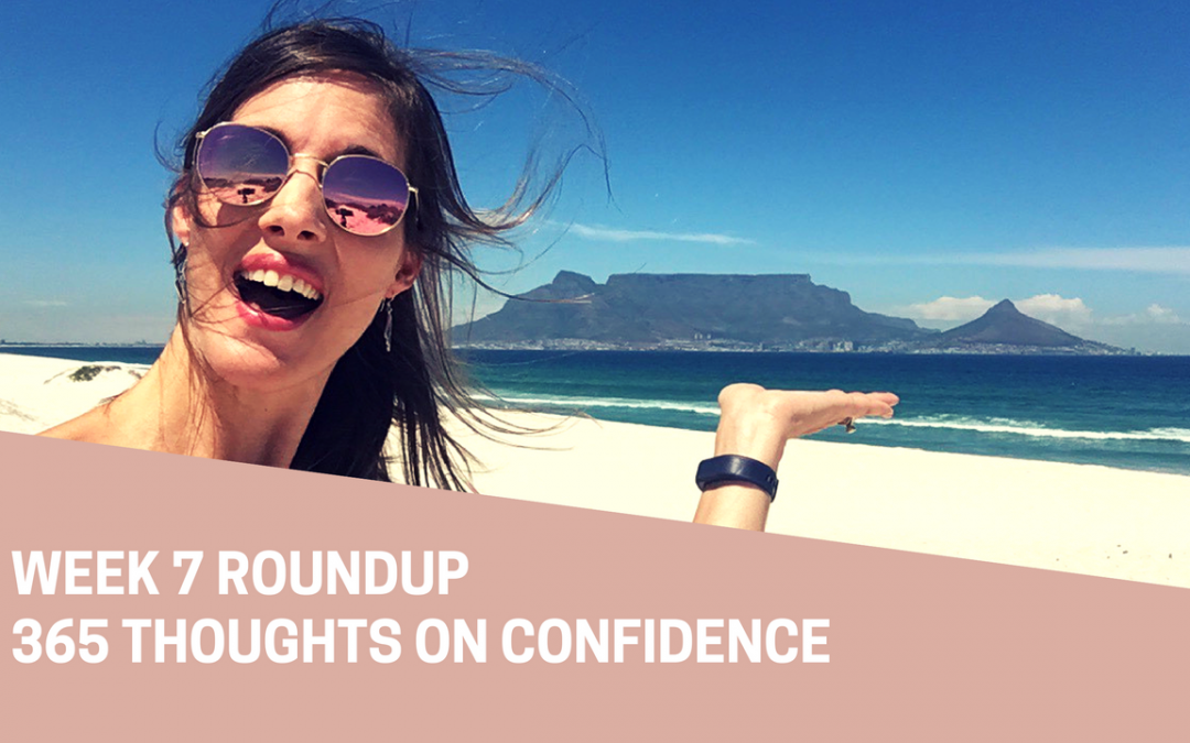 365 Thoughts on Confidence   Week 7 Round Up
