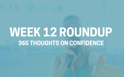 Thoughts on Confidence | Week 12 Round Up