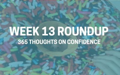 Thoughts on Confidence | Week 13 Round Up