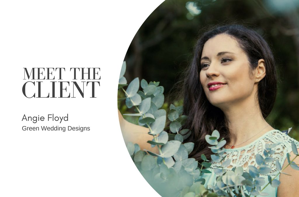 Meet The Client…Angie Floyd | Green Wedding Designs