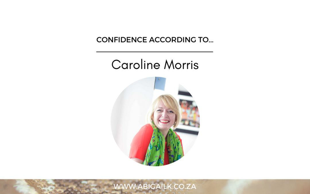 Confidence According To … Caroline Morris | Confidence for Women