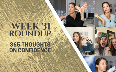 Thoughts on Confidence | Week 31 Round Up