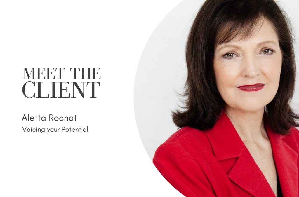 Meet The Client…Aletta Rochat | Voicing your Potential