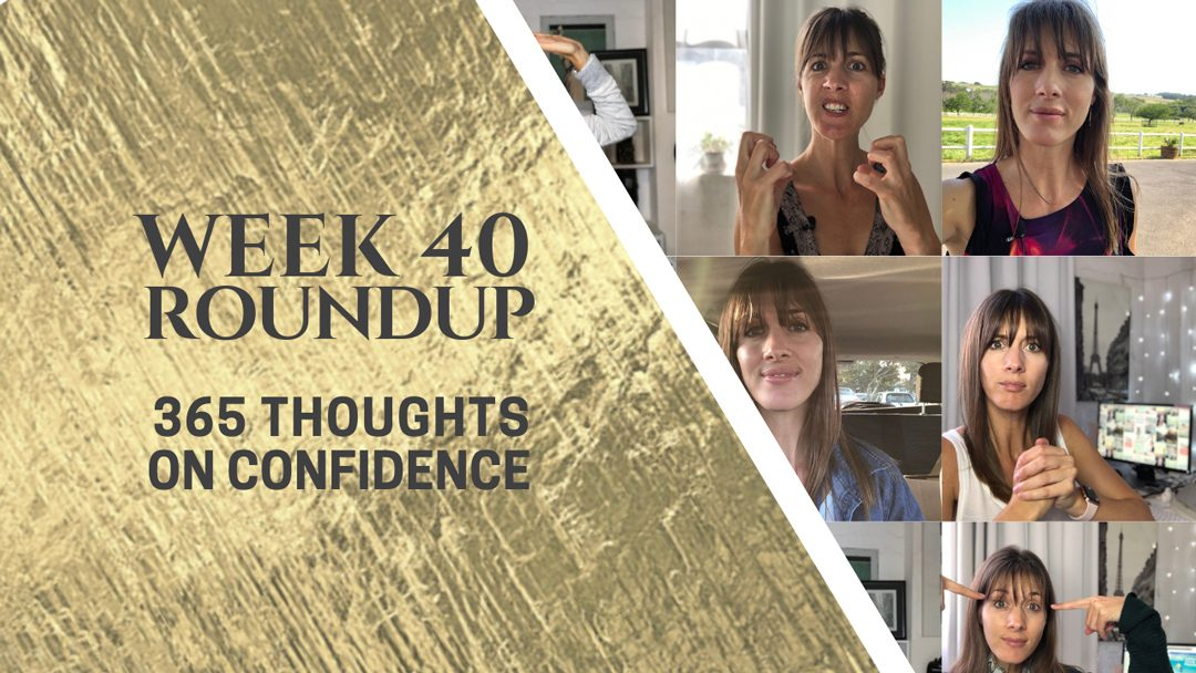 Thoughts on Confidence | Week 40 Round Up