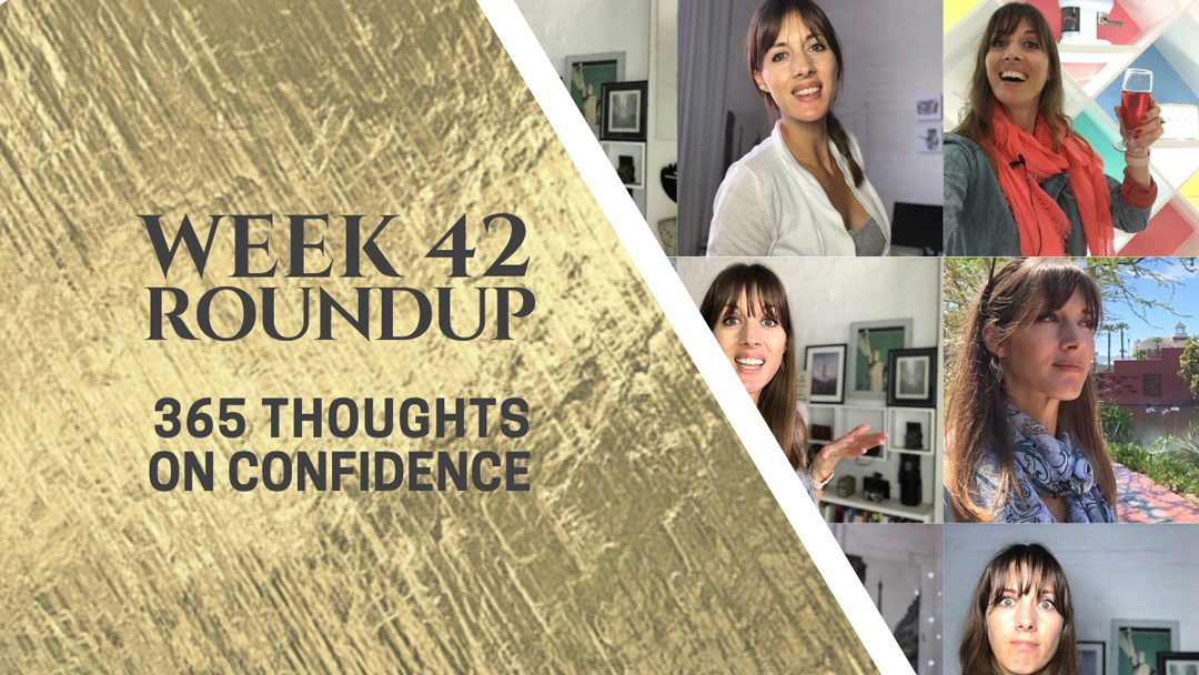 Thoughts on Confidence | Week 42 Round Up