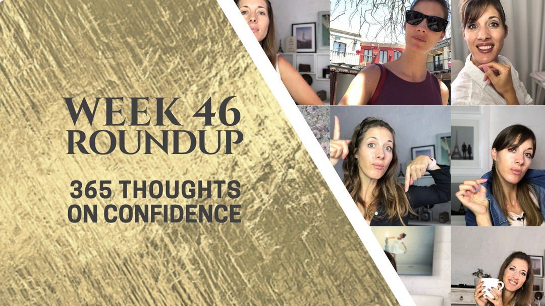 Thoughts on Confidence | Week 46 Round Up