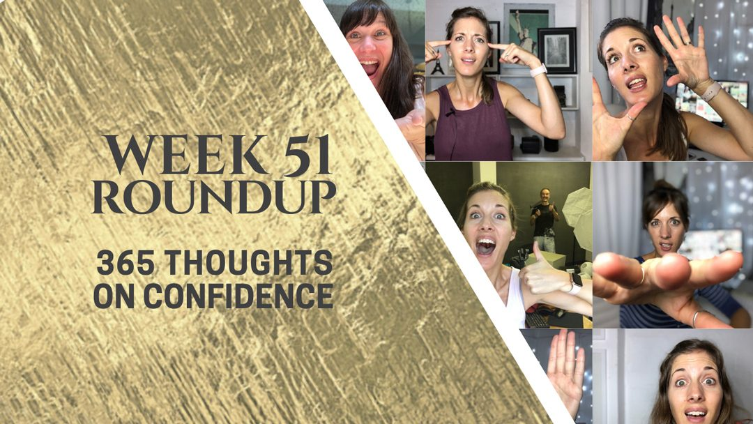 Thoughts on Confidence | Week 51 Round Up