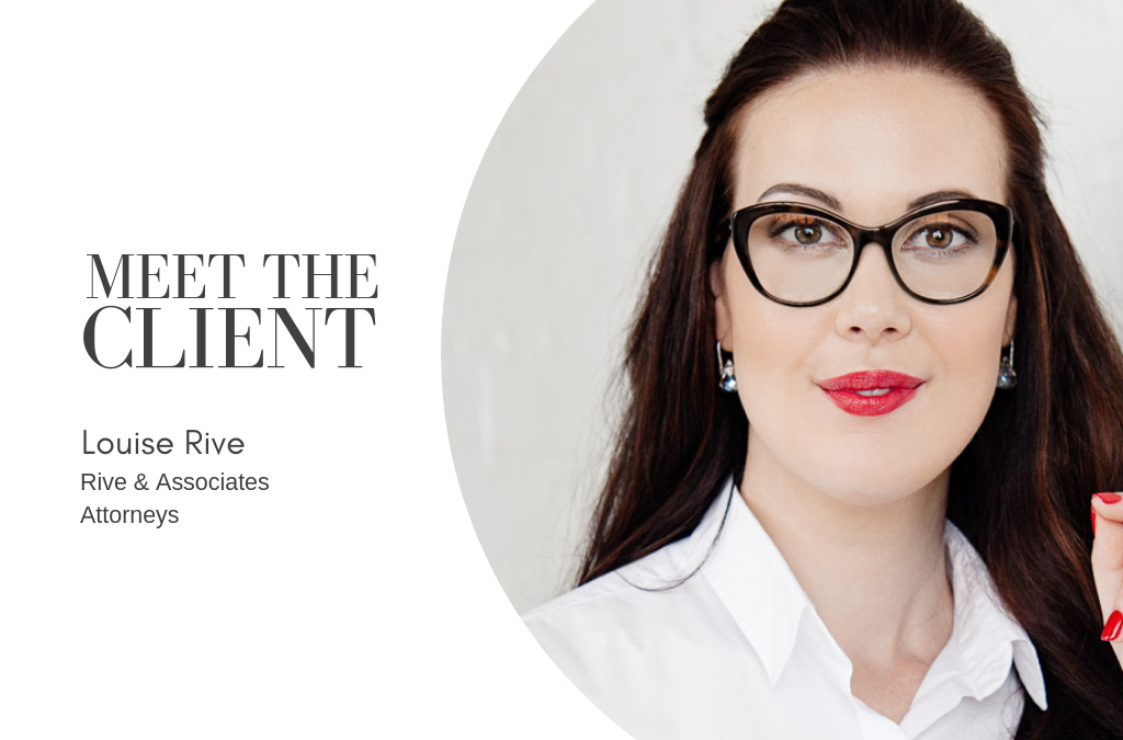 Meet The Client…Louise Rive | Rive & Associates Attorneys