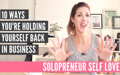 10 ways you're holding yourself back | Solopreneur Self Love
