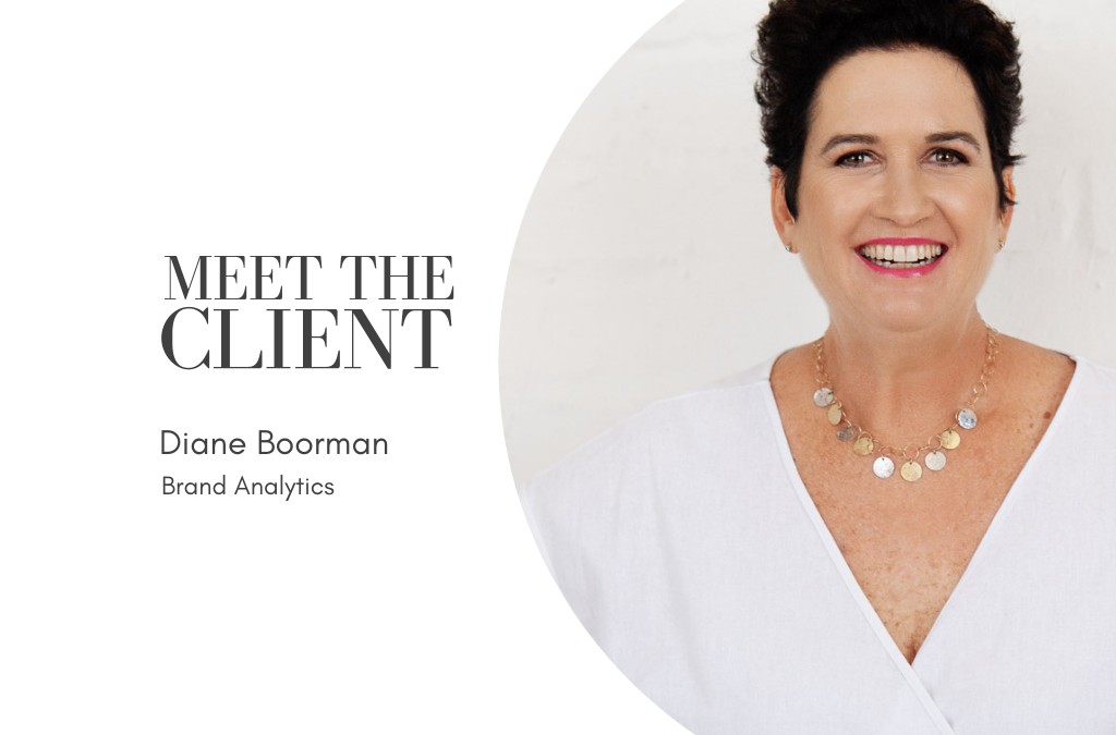 Meet The Client | Diane Boorman of Brand Analytics