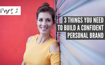 3 Things you need in order to Build a Confident Personal Branding Part 2 Plus free Guided Visualisation