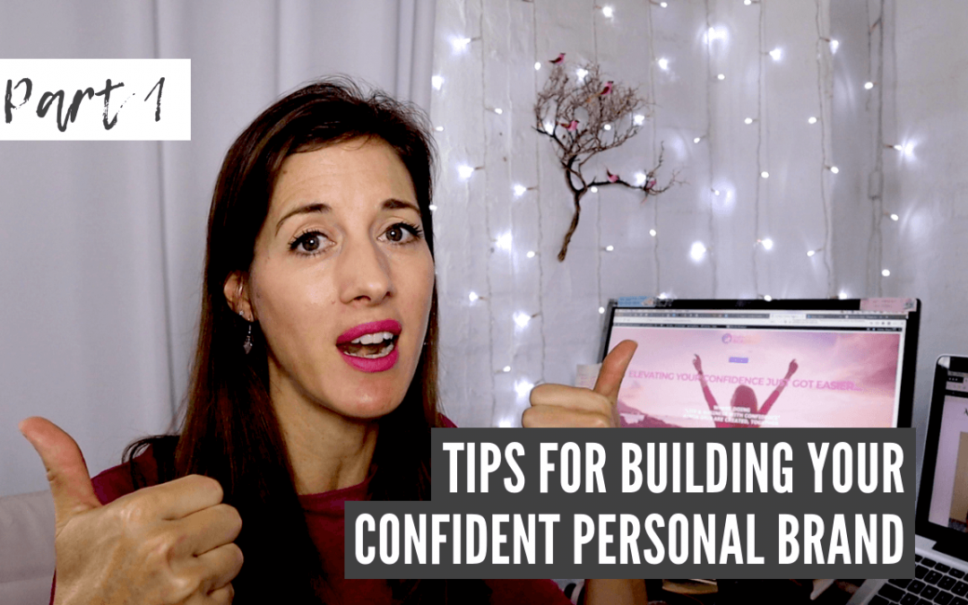Why you need to build a Confident Personal Brand – Part 1