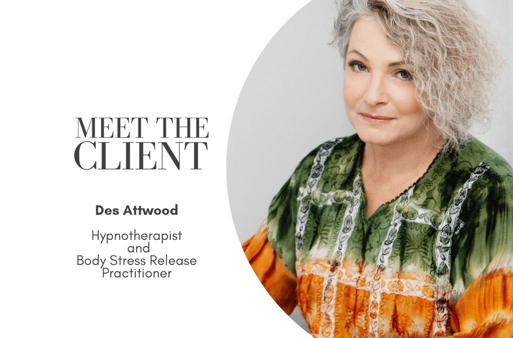 Meet The Client | Des Attwood | Hypnotherapist & Body Stress Release Practitioner