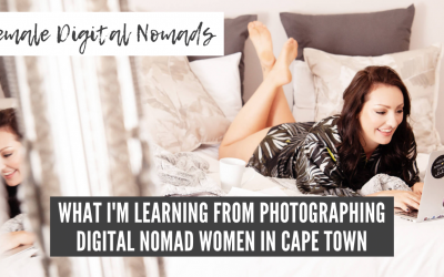 Female Digital Nomads | What I'm Learning from Photographing Digital Nomad Women in Cape Town