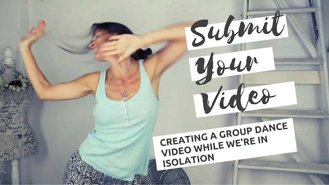 Submit your video! Crowd Sourced group dance video while in isolation!