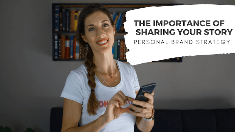 The Importance of Sharing Your Story | Personal Brand Strategy