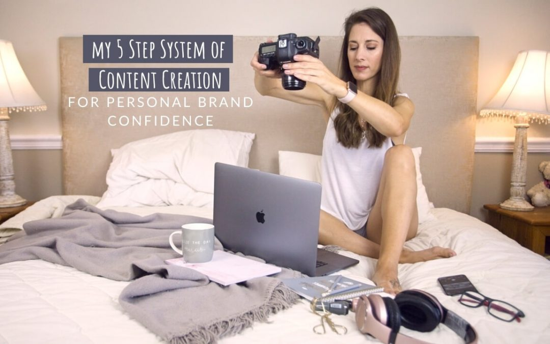 The 5 Step System of Content Creation for Personal Brand Confidence